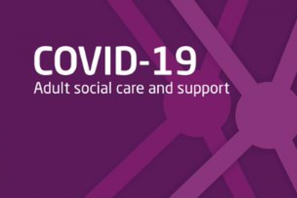 COVID-19: adult social care and support